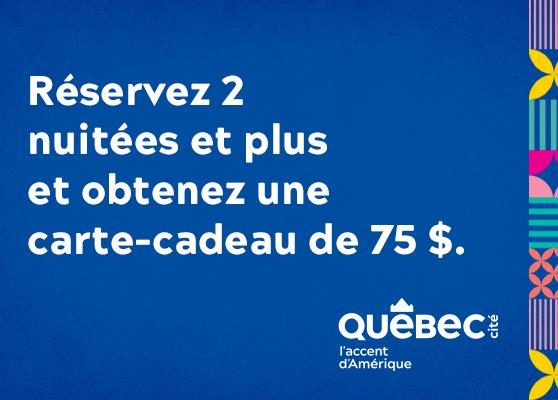 Une offre de l'Hôtel Château Laurier Québec